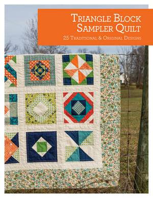Triangle Block Sampler Quilt: 25 Traditional and Original Designs