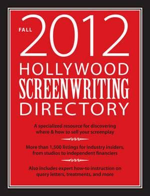 Hollywood Screenwriting Directory: A Specialized Resource for Discovering Where & How to Sell Your Screenplay