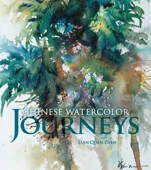 Chinese Watercolor Journeys with Lian Quan Zhen