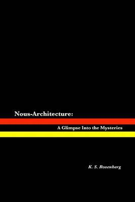 Nous-Architecture: A Glimpse Into the Mysteries