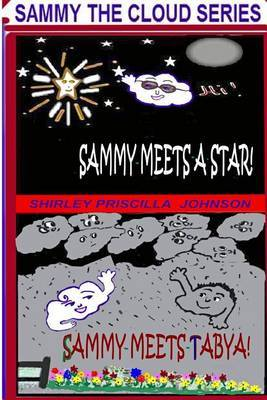 Sammy Meets a Star -Sammy Meets Tabya!: The Second Book in the Sammy the Cloud Series
