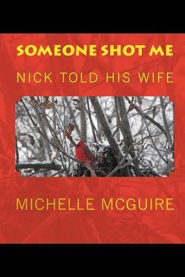 Someone Shot Me, Nick Told His Wife