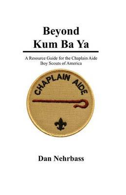 Beyond Kum Ba YA: A Resource Guide for the Chaplain Aide, Scout's Own Service, Boy Scouts of America