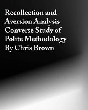 Recollection and Aversion Analysis: Converse Study of Polite Methodology