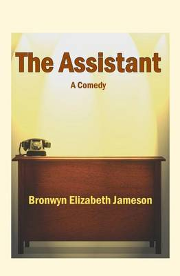 The Assistant: A Comedy