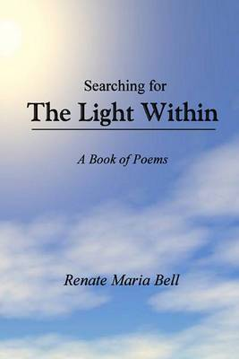 Searching for the Light Within: A Book of Poems