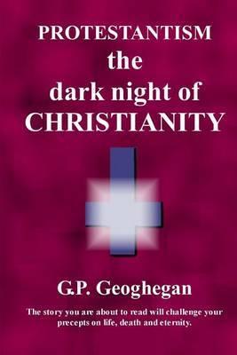 Protestantism - The Dark Night of Christianity