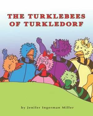 The Turklebees of Turkledorf