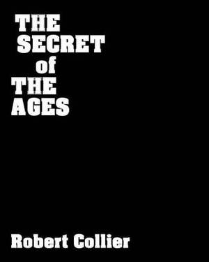 The Secret of the Ages: The Master Key to Success