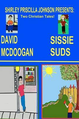 Sissy Suds & David McDoogan  : Two Christian Tales