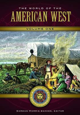 The World of the American West [2 volumes]: A Daily Life Encyclopedia