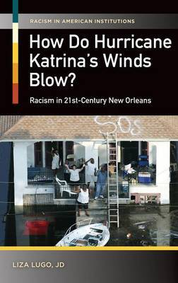 How Do Hurricane Katrina's Winds Blow?: Racism in 21st-Century New Orleans