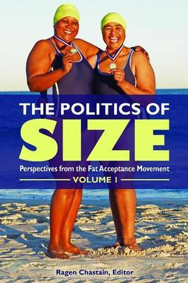 The Politics of Size: Perspectives from the Fat-Acceptance Movement