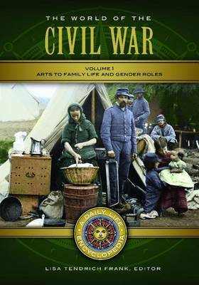 The World of the Civil War [2 volumes]: A Daily Life Encyclopedia