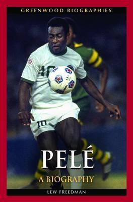 Pele: A Biography