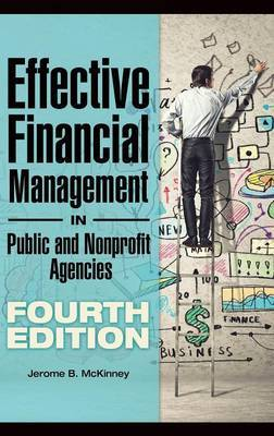 Effective Financial Management in Public and Nonprofit Agencies, 4th Edition