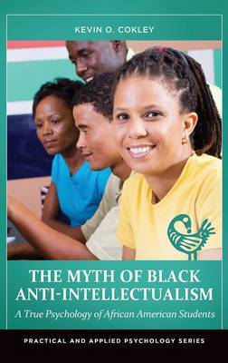 Myth of Black Anti-Intellectualism: A True Psychology of African American Students