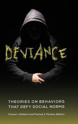 Deviance: Theories on Behaviors That Defy Social Norms