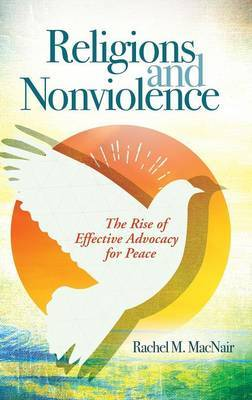 Religions and Nonviolence: The Rise of Effective Advocacy for Peace