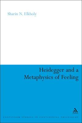 Heidegger and a Metaphysics of Feeling: Angst and the Finitude of Being