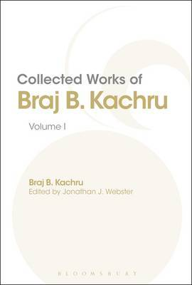 Collected Works of Braj B. Kachru: Volume 1: Volume 1