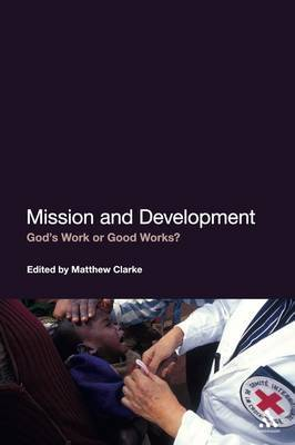 Mission and Development: God's Work or Good Works?