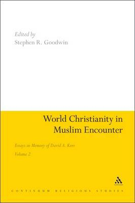 World Christianity in Muslim Encounter: Essays in Memory of David A. Kerr: Volume 2