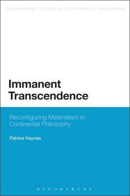 Immanent Transcendence: Reconfiguring Materialism in Continental Philosophy