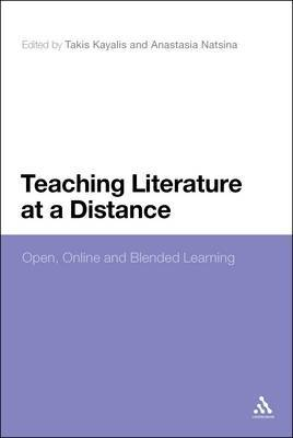 Teaching Literature at a Distance: Open, Online and Blended Learning