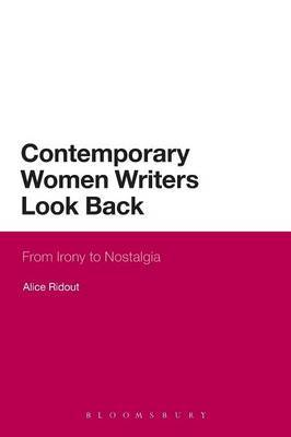 Contemporary Women Writers Look Back: From Irony to Nostalgia