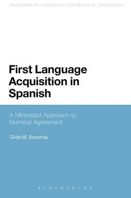 First Language Acquisition in Spanish: A Minimalist Approach to Nominal Agreement