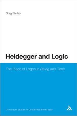 Heidegger and Logic: The Place of Logos in Being and Time