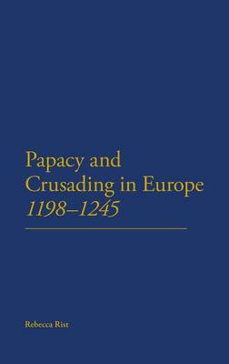 The Papacy and Crusading in Europe, 1198-1245