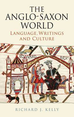 The Anglo-Saxon World: Language, Writings and Culture