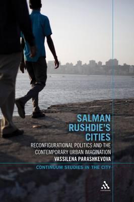 Salman Rushdie's Cities: Reconfigurational Politics and the Contemporary Urban Imagination