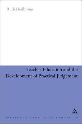 Teacher Education and the Development of Practical Judgement