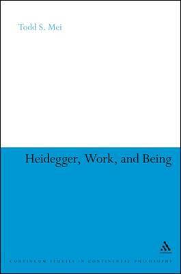 Heidegger, Work, and Being