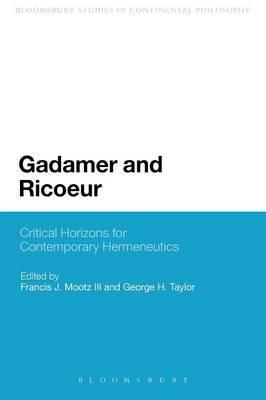 Gadamer and Ricoeur: Critical Horizons for Contemporary Hermeneutics