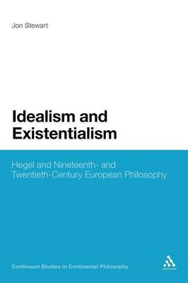 Idealism and Existentialism: Hegel and Nineteenth- and Twentieth- Century European Philosophy