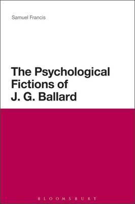 The Psychological Fictions of J. G. Ballard