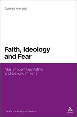 Faith, Ideology and Fear: Muslim Identities within and Beyond Prisons