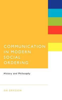 Communication in Modern Social Ordering: History and Philosophy