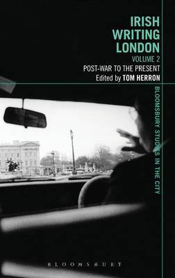 Irish Writing London: Post-war to the Present: v. 2: Post-War to the Present