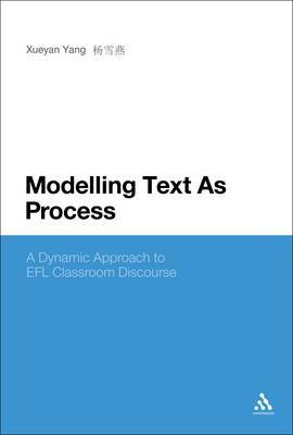 Modelling Text as Process: A Dynamic Approach to EFL Clasroom Discourse