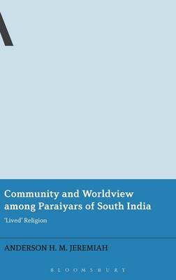 Community and Worldview Among Paraiyars of South India: 'Lived' Religion