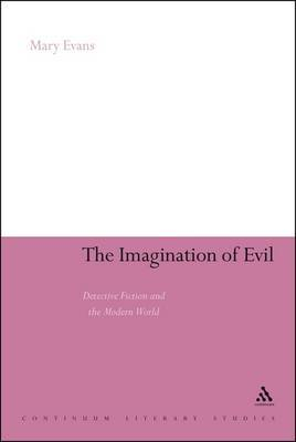 The Imagination of Evil: Detective Fiction and the Modern World