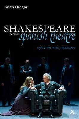 Shakespeare in the Spanish Theatre: 1772 to the Present