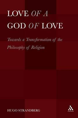 Love of a God of Love: Towards a Transformation of the Philosophy of Religion