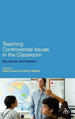 Teaching Controversial Issues in the Classroom: Key Issues and Debates
