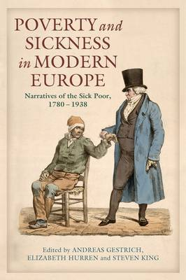 Poverty and Sickness in Modern Europe: Narratives of the Sick Poor, 1780-1938